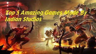 5 Best Indian Games that u must play NOW!!!!