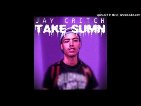 Jay Critch - Take Sumn
