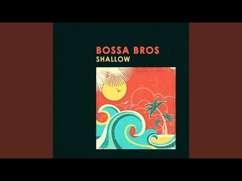 Bossa Bros & Bossanova Covers - Shallow mp3 baixar