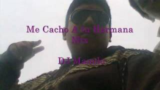 DJ Manolo - Me Cacho A Tu Hermana Mix