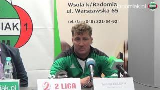 Trener Okocimskiego Tomasz Kulawik po meczu z Radomiakiem [2015/09/13]
