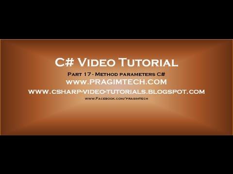 Part 17 - C# Tutorial - Method parameters.avi