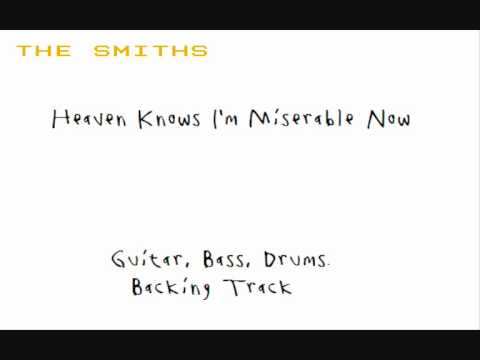Heaven Knows I'm Miserable Now Backing Track - The Smiths