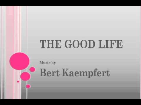 Bert Kaempfert - The Good Life