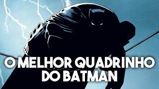 O CAVALEIRO DAS TREVAS: A melhor HQ do Batman | Pipoca e Nanquim #54 (21/01/2011)