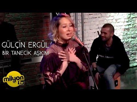 Gülçin Ergül - Bir Tanecik Aşkım (Canlı)   aRıza show