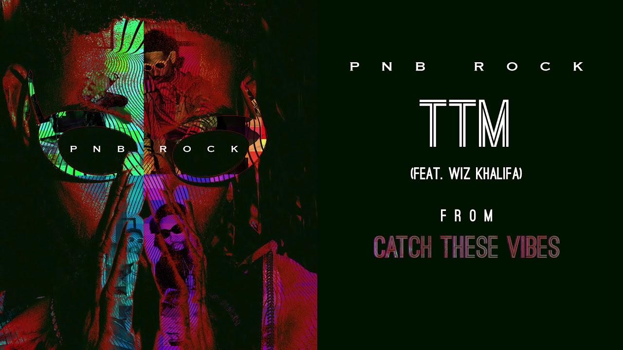 Download PnB Rock - TTM (feat. Wiz Khalifa & NGHTMRE) [Official Audio]