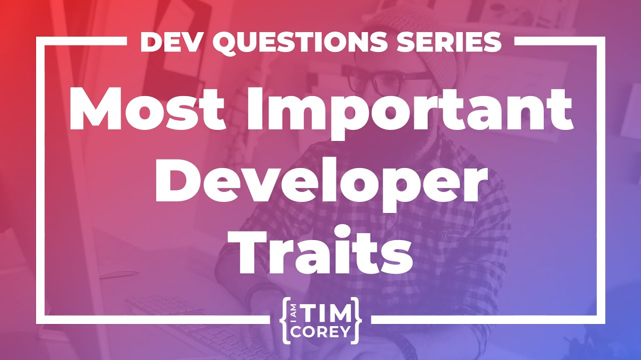 What Are The Most Important Traits Of A Software Developer?