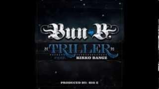 "Bun B ""Triller"" ft Kirko Bangz"