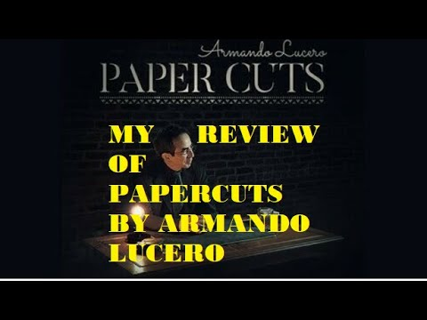 My Review Of Papercuts By Armando Lucero