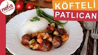 Fırında Köfteli Patlıcan Yemeği -  Fırın Yemekleri -  Nefis Yemek Tarifleri