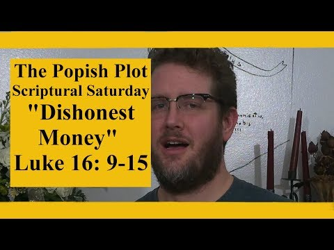 Scriptural Saturday: Dishonest Money