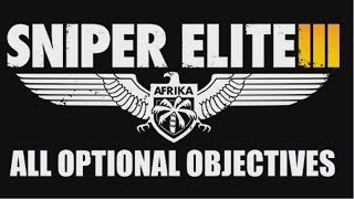 Sniper Elite 3 - ALL Optional Objectives - Nothing is Optional Trophy/Achievement guide