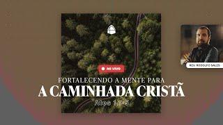 FORTALECENDO A MENTE PARA A CAMINHADA CRISTÃ