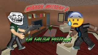 ROBLOX: MURDER MYSTERY 2 - LA FALSA PISTOLA