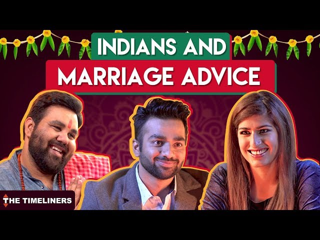 Indians And Marriage Advices | The Timeliners