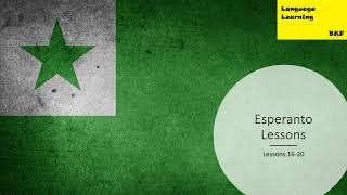 Esperanto Lessons: Lessons 16-20