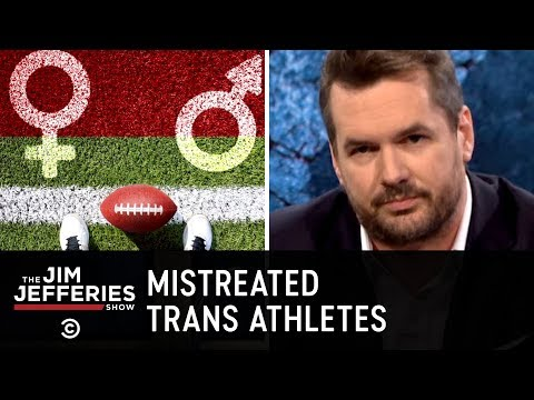 The Mistreatment of Trans People in Sports - The Jim Jefferies Show