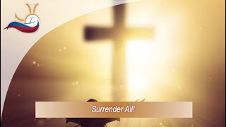 Surrender All!