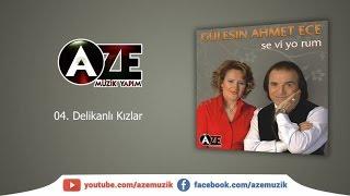 Gülesin & Ahmet Ece - Delikanlı Kızlar
