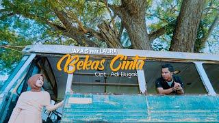 Jaka S feat Laura - Bekas Cinta-(Official Music Video)