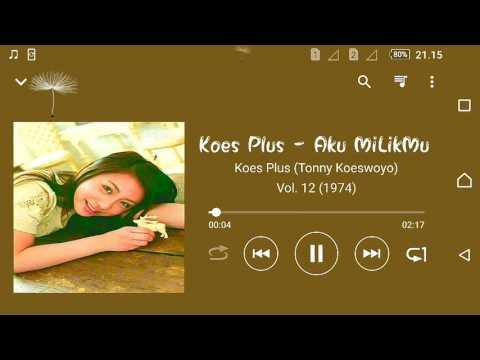 Koes Plus (Tonny Koeswoyo) - Aku MiLikMu