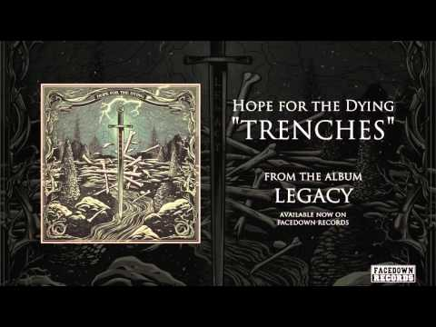 Hope for the Dying - Legacy - Trenches