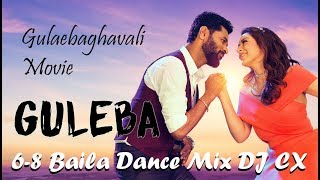 Guleba 6-8 Baila Dance Mix DJ CX - Gulaebaghavali Movie Song