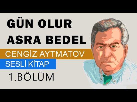 Cengiz AYTMATOV- Gün Olur Asra Bedel 1. Bölüm