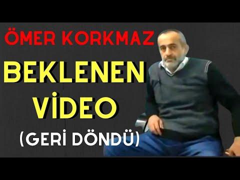 Ömer Korkmaz GERİ DÖNDÜ -1 (Beklenen Video)
