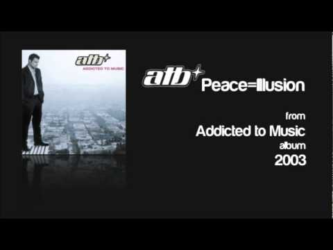 ATB - Peace = Illusion