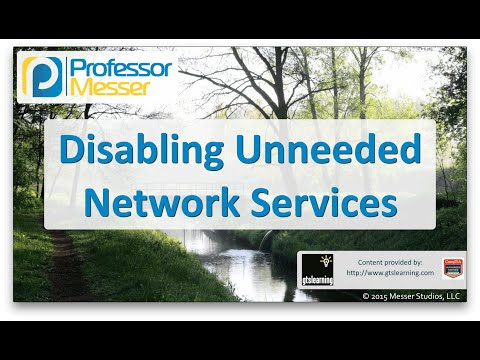 Descargar Video Disabling Unneeded Network Services - CompTIA Network+ N10-006 - 3.3