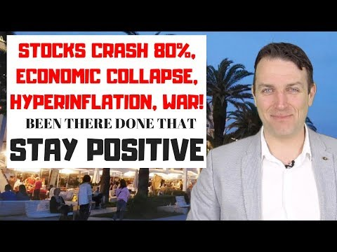Stock Market Crash, Economic Collapse, Inflation - How to Stay Positive and How to Invest