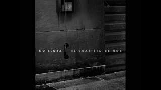 CUARTETO DE NOS - NO LLORA - (AUDIO OFICIAL)