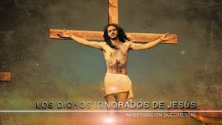 Los dichos ignorados de Jesús | Polémico Documental