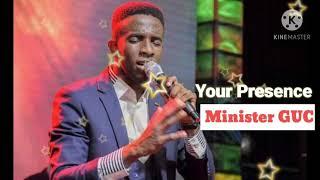 Minister GUC - Y๐ur Presence (Official lyrics )