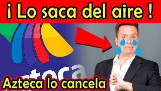 TV Azteca SACA DEL AIRE a Daniel Bisogno y CANCELA su programa