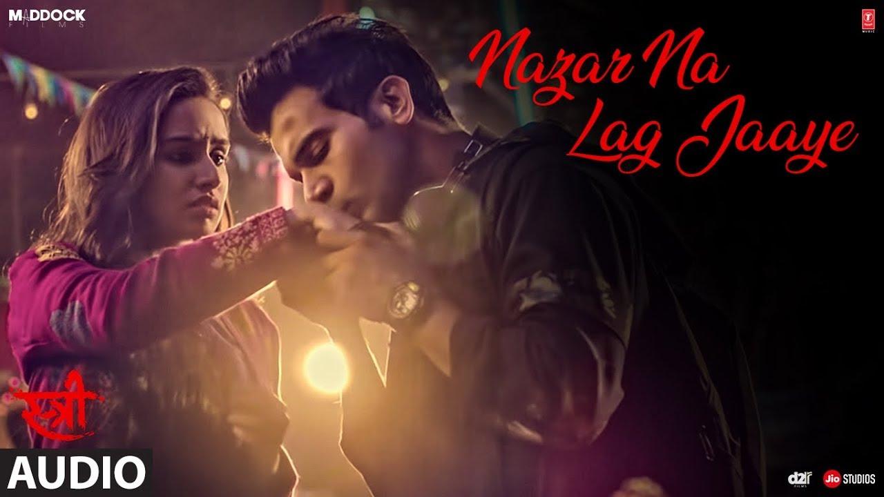 Download Nazar Na Lag Jaaye Full Audio | STREE | Rajkummar Rao, Shraddha Kapoor | Ash King & Sachin-Jigar