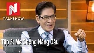 Nguyễn Ngọc Ngạn Talkshow #3 - Mẹ Chồng Nàng Dâu