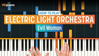 How To Play Evil Woman by Electric Light Orchestra | HDpiano (Part 1) Piano Tutorial