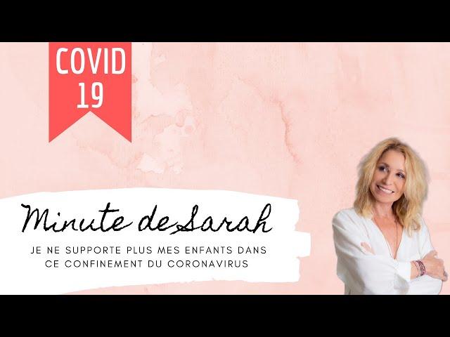 La minute de Sarah : je ne supporte plus mes enfants dans ce confinement du Coronavirus
