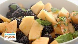 Cantaloupe Blackberry Fruit Salad Recipe - Everyday Food With Sarah Carey