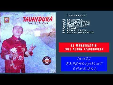Sholawat Al Mahabbatain Full Album TAUHIDUKA mp3 |Al Mahabbatain Langitan mp3