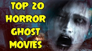 Top 20 Horror Ghost Movies