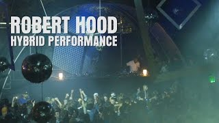 Robert Hood - Hybrid Performance - Live (Astropolis 2015)