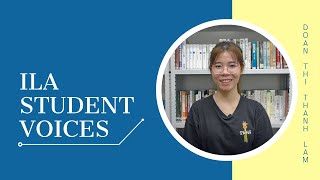 ILA Student Voices - Doan Thi Thanh Lam from Vietnam