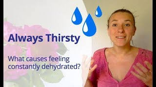 """Feeling Thirsty All the Time - """"Why Am I constantly thirsty?"""" - Without Diabetes or Hormonal Issues"""