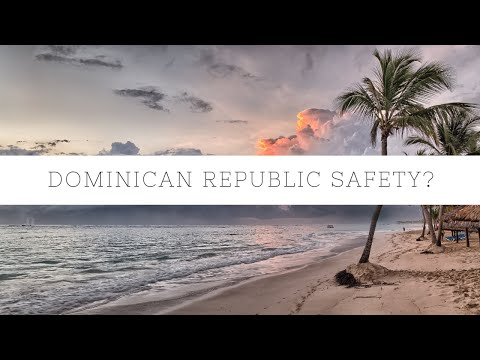 Is the Dominican Republic Safe? A Gringo's Guide