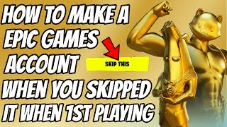 How To Make A Epic Games Account When You Skipped It *new 2020 Video*