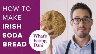 Learn How to Make Irish Brown Soda Bread ft. Donal Skehan | What's Eating Dan?